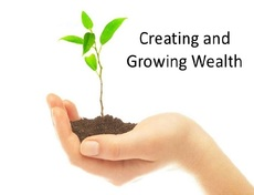 Creating and Growing Wealth